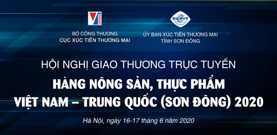 Cơ hội giao thương trực tuyến nông sản, thực phẩm Việt Nam - Trung Quốc (Sơn Đông)